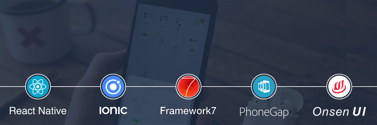 Top 5 hybrid Mobile App Frameworks in 2019 – Choose the best one for