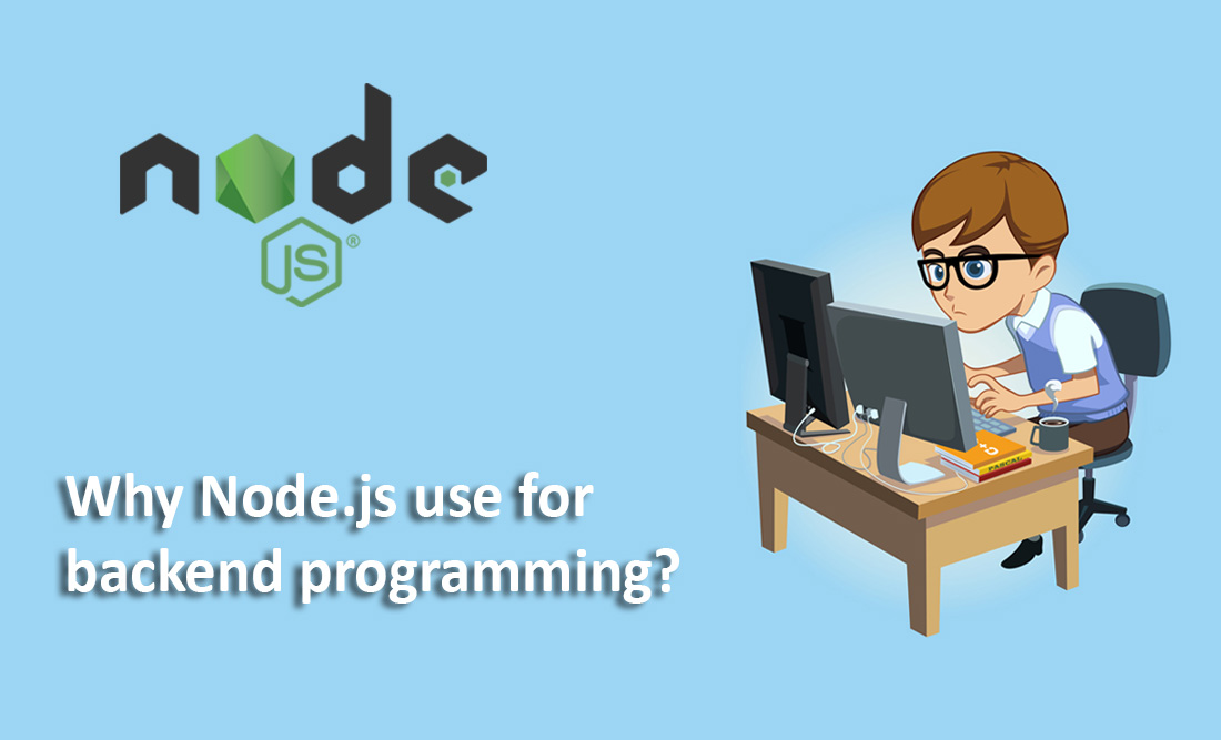 Why node.js use of backend development ?
